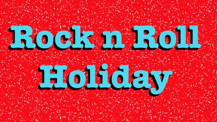 Rock n Roll Holiday