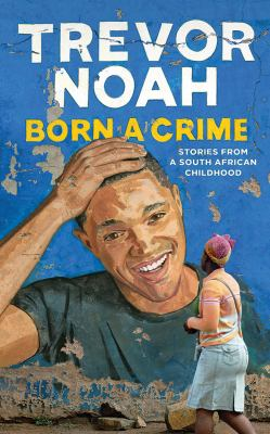 "Cover for Trevor Noah's ""Born a Crime"""