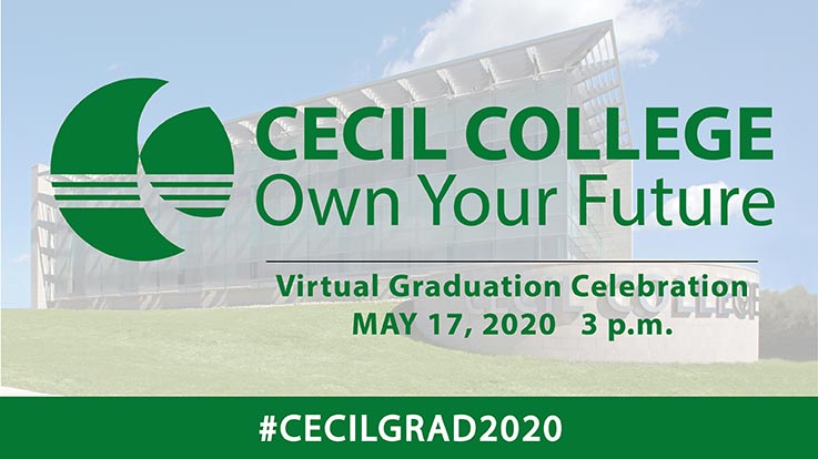 Text: Cecil College - Own Your Future, Graduation Celebration May 17, 2020 3 p.m., #cecilgrad2020